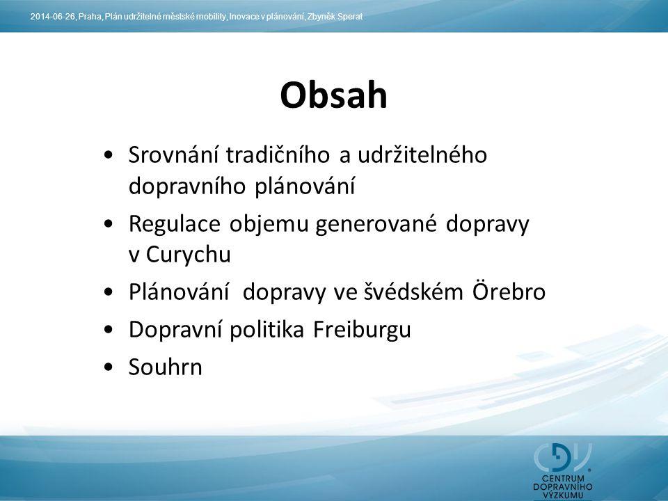 Obsah 2014-06-26, Praha, Plán udržitelné městské mobility, Inovace v plánování, Zbyněk Sperat Srovnání tradičního a udržitelného dopravního plánování
