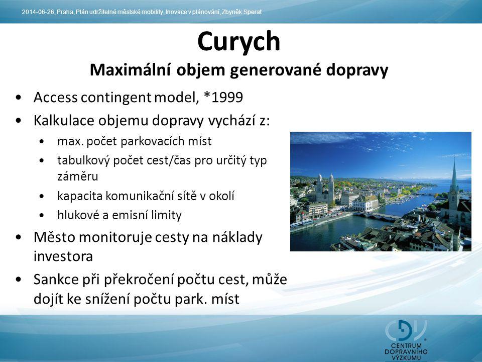 Curych Maximální objem generované dopravy Smysl modelu: umožnit rozvoj v již rozvinutých oblastech města, které jsou zatíženy dopravou regulace dopadů velkých záměrů na ŽP města flexibilita užívání park.