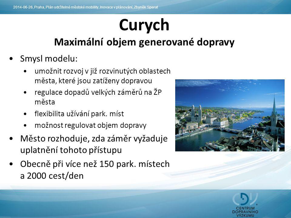 Curych Maximální objem generované dopravy Smysl modelu: umožnit rozvoj v již rozvinutých oblastech města, které jsou zatíženy dopravou regulace dopadů