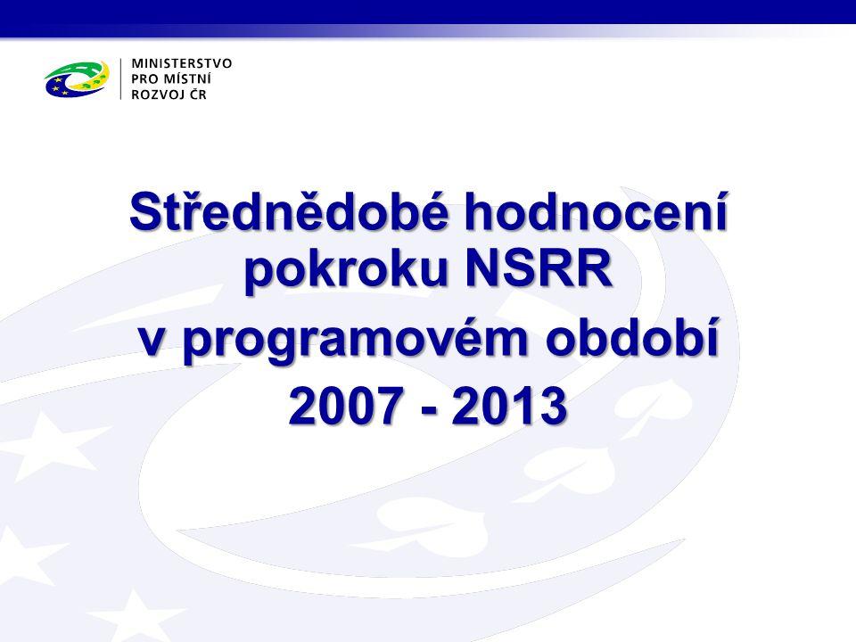 Střednědobé hodnocení pokroku NSRR v programovém období 2007 - 2013