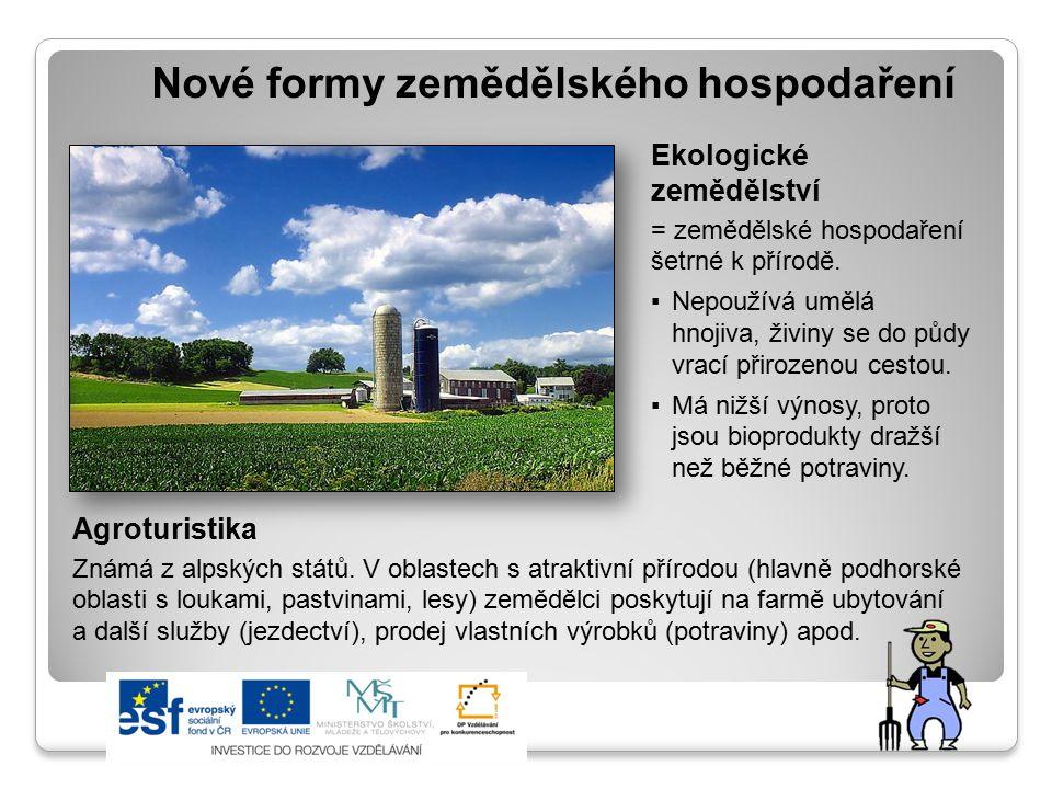 Nové formy zemědělského hospodaření Ekologické zemědělství = zemědělské hospodaření šetrné k přírodě. ▪Nepoužívá umělá hnojiva, živiny se do půdy vrac