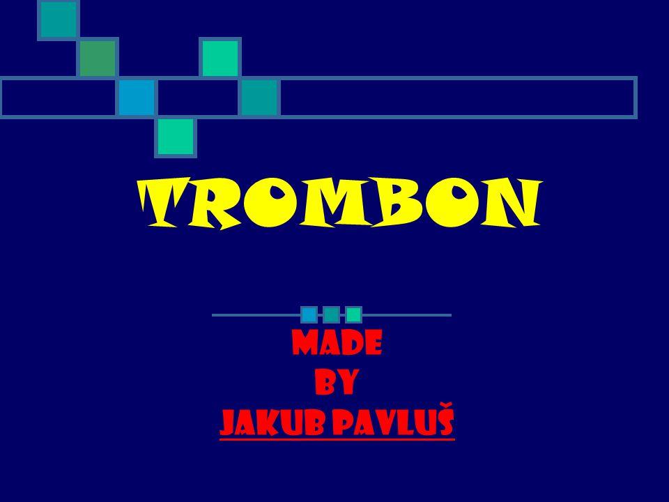 TROMBON Made by Jakub Pavluš