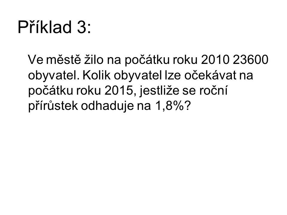 Příklad 3: Ve městě žilo na počátku roku 2010 23600 obyvatel.