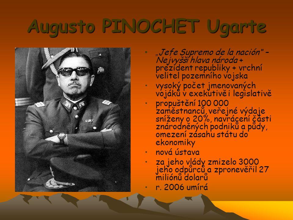 """Augusto PINOCHET Ugarte """" Jefe Supremo de la nación"""" – Nejvyšší hlava národa + prezident republiky + vrchní velitel pozemního vojska vysoký počet jmen"""