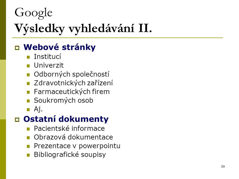 39 Google Výsledky vyhledávání II.