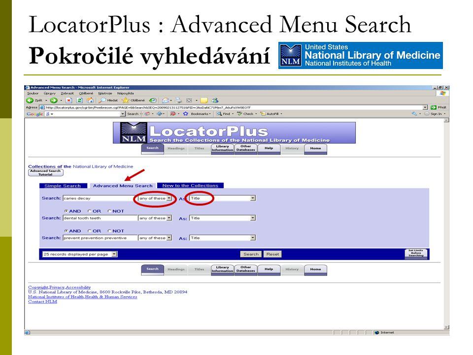 9 LocatorPlus : Advanced Menu Search Pokročilé vyhledávání