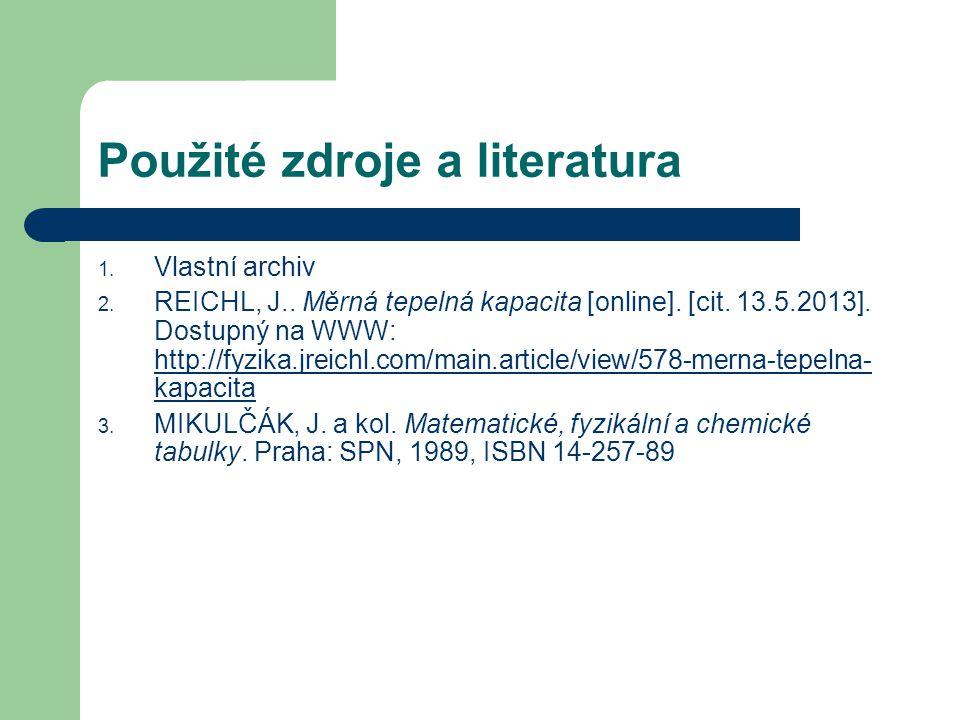 Použité zdroje a literatura 1.Vlastní archiv 2. REICHL, J..