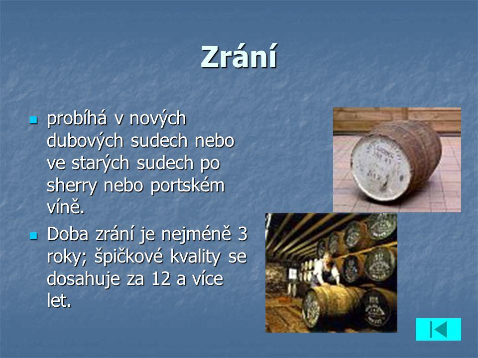 Zrání probíhá v nových dubových sudech nebo ve starých sudech po sherry nebo portském víně. probíhá v nových dubových sudech nebo ve starých sudech po