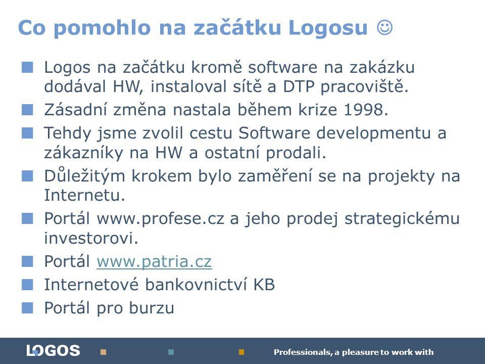 Professionals, a pleasure to work with ■ Logos na začátku kromě software na zakázku dodával HW, instaloval sítě a DTP pracoviště.
