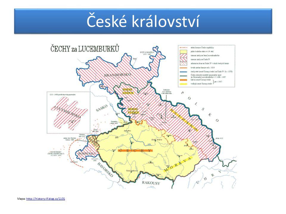 České království Mapa: http://history-if.blog.cz/1101http://history-if.blog.cz/1101