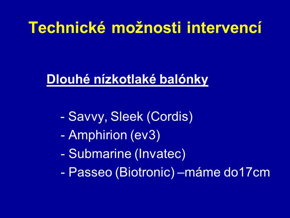 Technické možnosti intervencí Dlouhé nízkotlaké balónky - Savvy, Sleek (Cordis) - Amphirion (ev3) - Submarine (Invatec) - Passeo (Biotronic) –máme do1