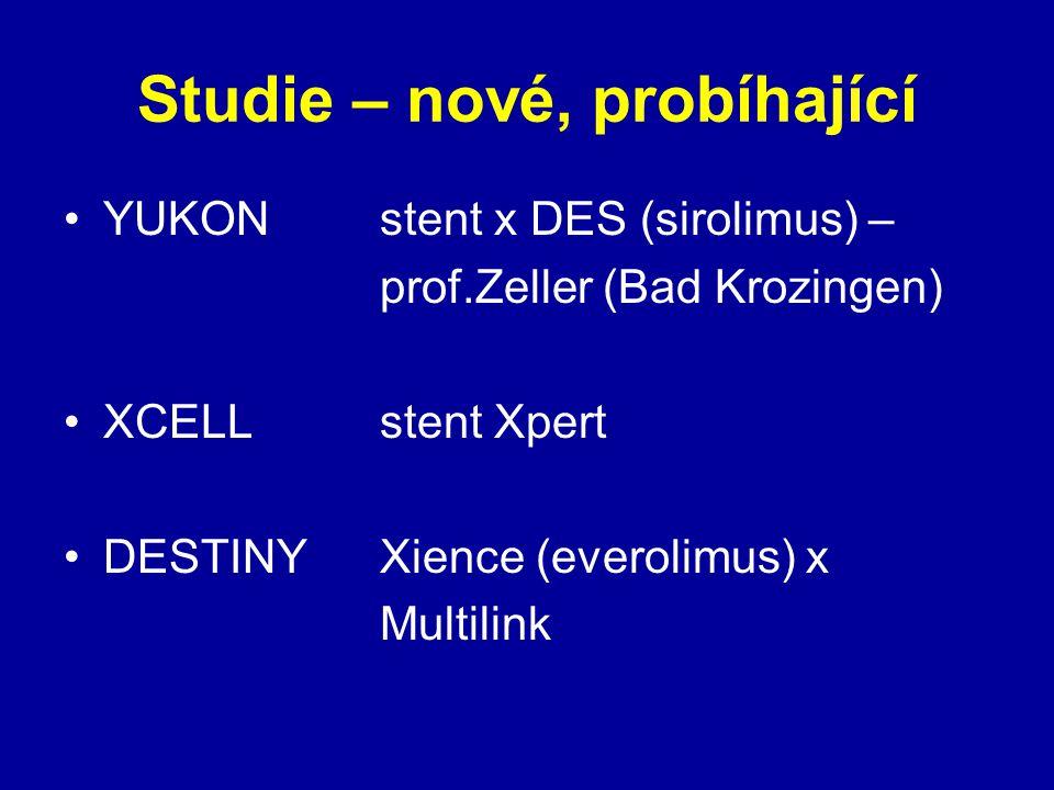 Studie – nové, probíhající YUKONstent x DES (sirolimus) – prof.Zeller (Bad Krozingen) XCELLstent Xpert DESTINYXience (everolimus) x Multilink