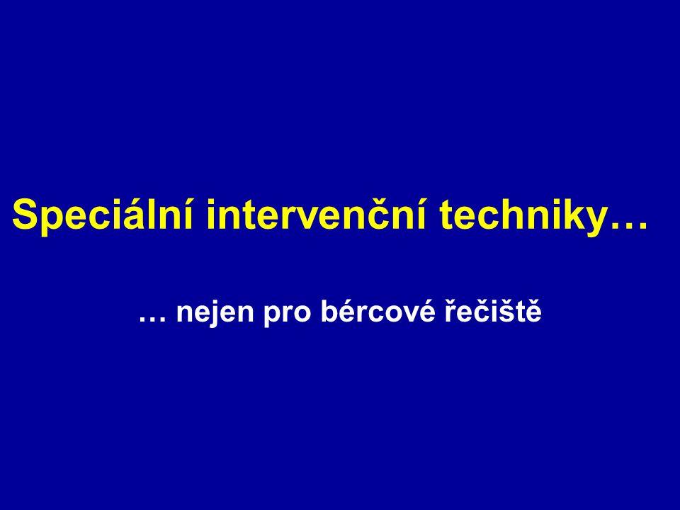 Speciální intervenční techniky… … nejen pro bércové řečiště
