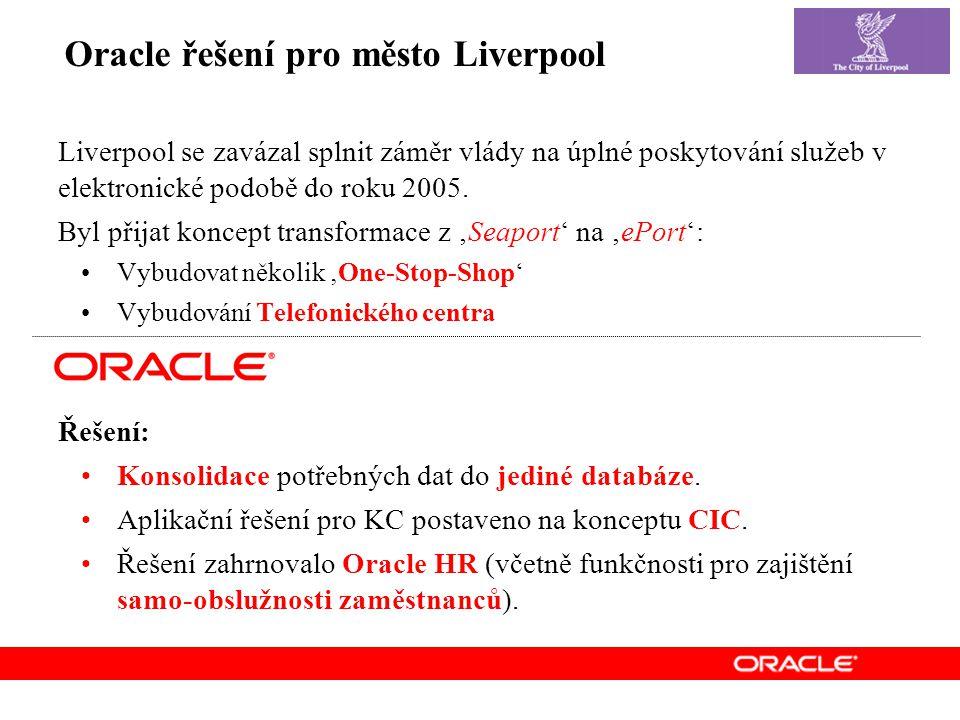 Oracle řešení pro město Liverpool Liverpool se zavázal splnit záměr vlády na úplné poskytování služeb v elektronické podobě do roku 2005.