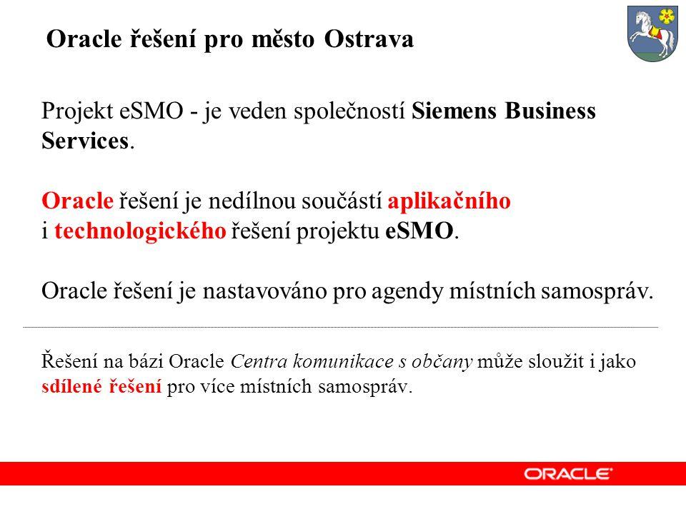 Oracle řešení pro město Ostrava Projekt eSMO - je veden společností Siemens Business Services.