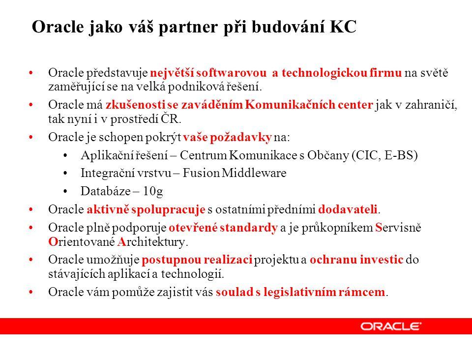 Oracle jako váš partner při budování KC Oracle představuje největší softwarovou a technologickou firmu na světě zaměřující se na velká podniková řešení.