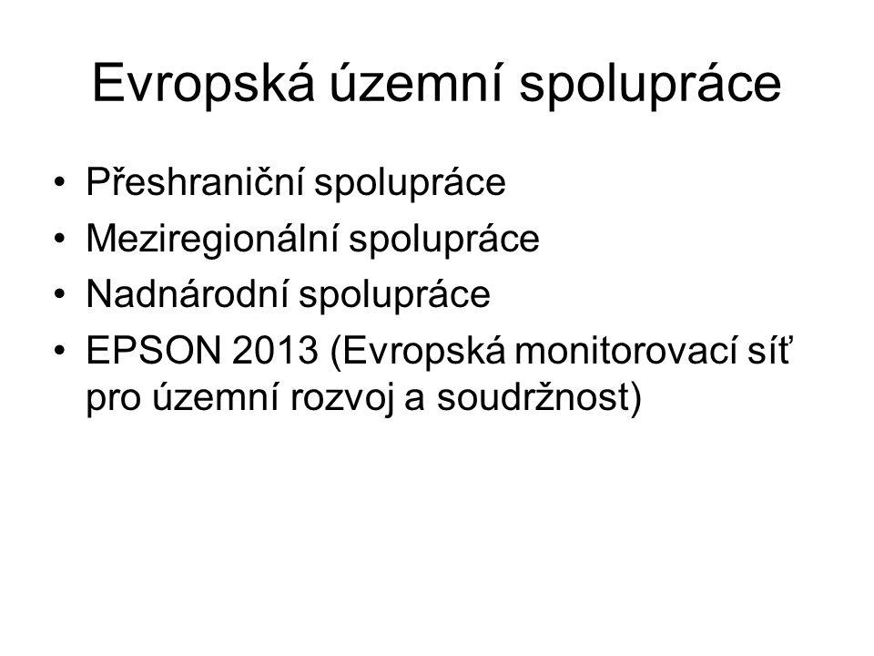 Evropská územní spolupráce Přeshraniční spolupráce Meziregionální spolupráce Nadnárodní spolupráce EPSON 2013 (Evropská monitorovací síť pro územní ro
