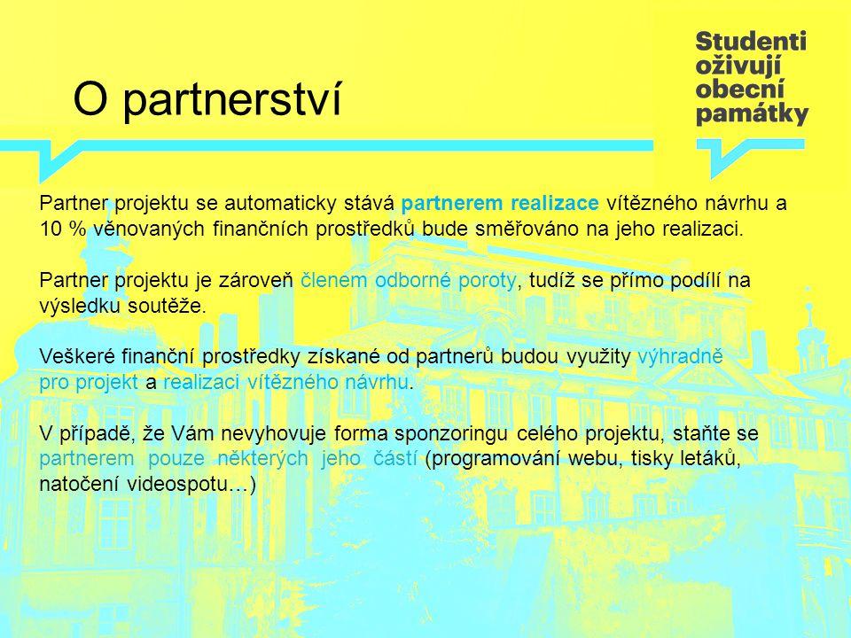 O partnerství Partner projektu se automaticky stává partnerem realizace vítězného návrhu a 10 % věnovaných finančních prostředků bude směřováno na jeh