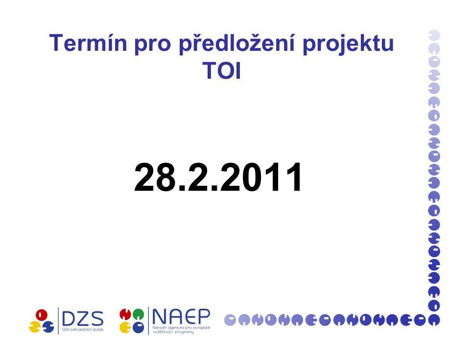 Termín pro předložení projektu TOI 28.2.2011