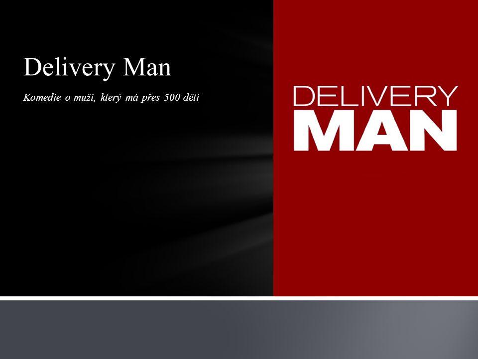 Komedie o muži, který má přes 500 dětí Delivery Man