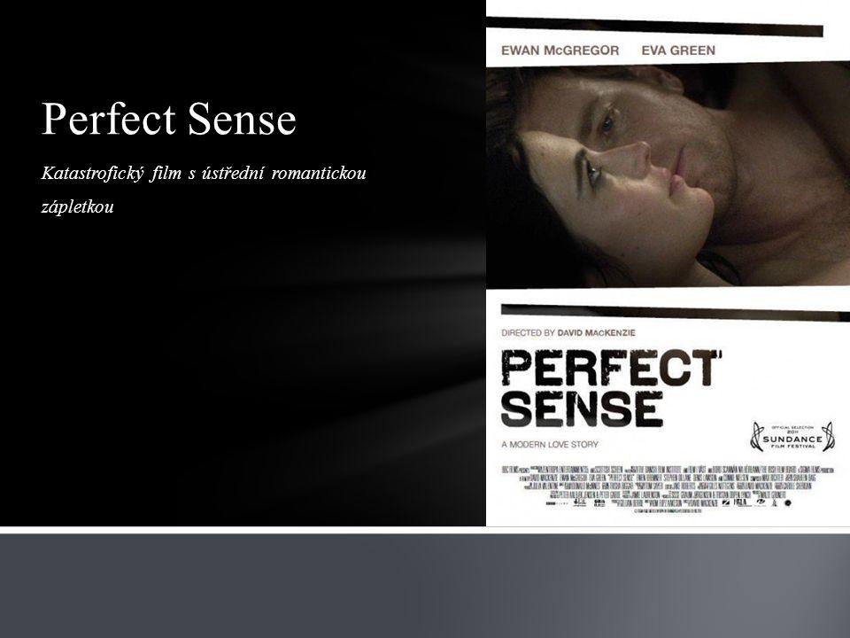 Katastrofický film s ústřední romantickou zápletkou Perfect Sense