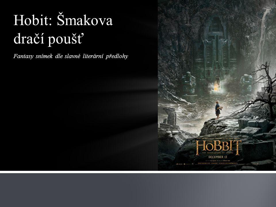 Fantasy snímek dle slavné literární předlohy Hobit: Šmakova dračí poušť