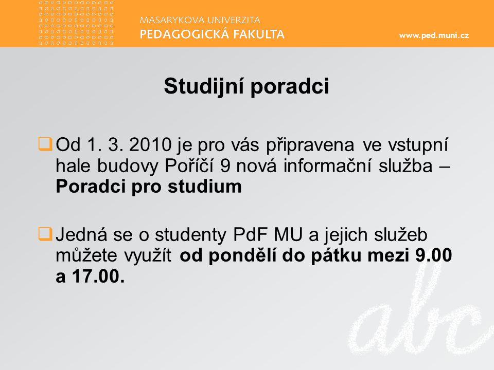 www.ped.muni.cz Studijní poradci  Od 1.3.