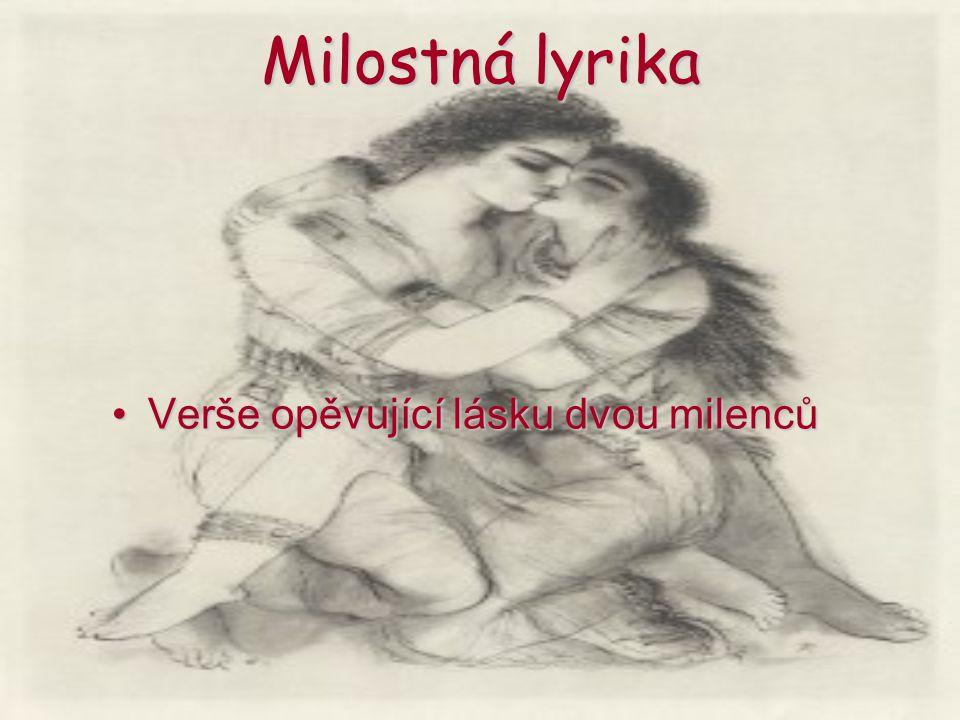 Milostná lyrika Verše opěvující lásku dvou milencůVerše opěvující lásku dvou milenců