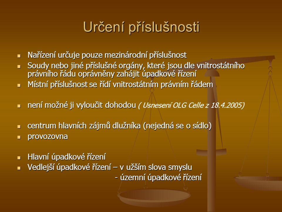 Určení příslušnosti Nařízení určuje pouze mezinárodní příslušnost Nařízení určuje pouze mezinárodní příslušnost Soudy nebo jiné příslušné orgány, kter