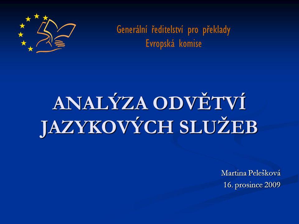 ANALÝZA ODVĚTVÍ JAZYKOVÝCH SLUŽEB Martina Pelešková 16.