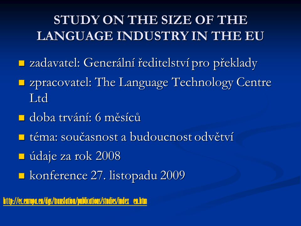 STUDY ON THE SIZE OF THE LANGUAGE INDUSTRY IN THE EU zadavatel: Generální ředitelství pro překlady zadavatel: Generální ředitelství pro překlady zprac