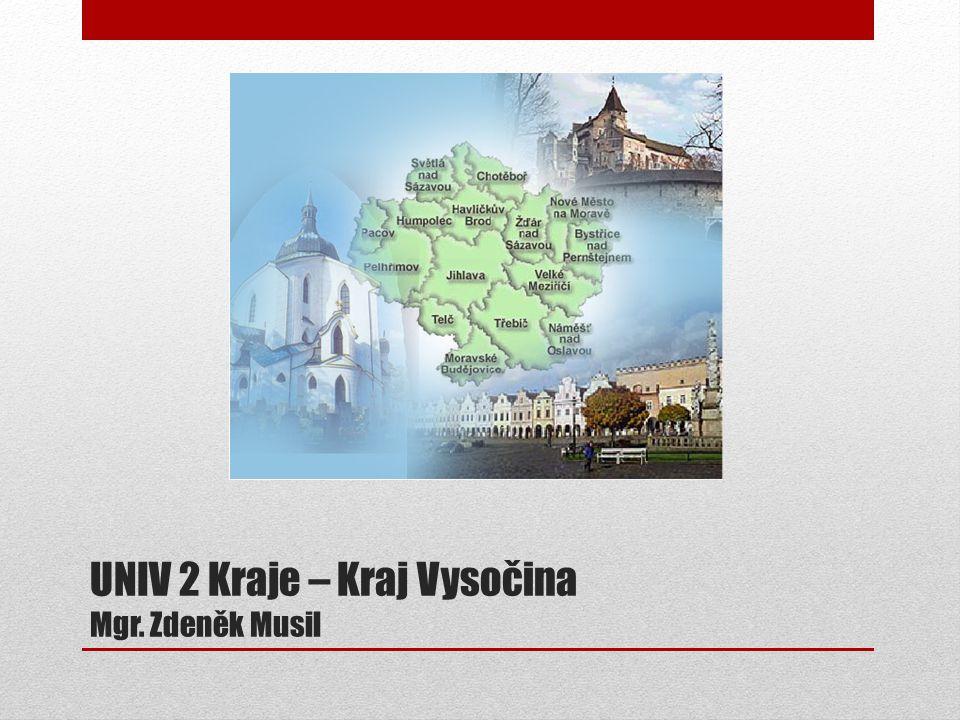 UNIV 2 Kraje – Kraj Vysočina Mgr. Zdeněk Musil