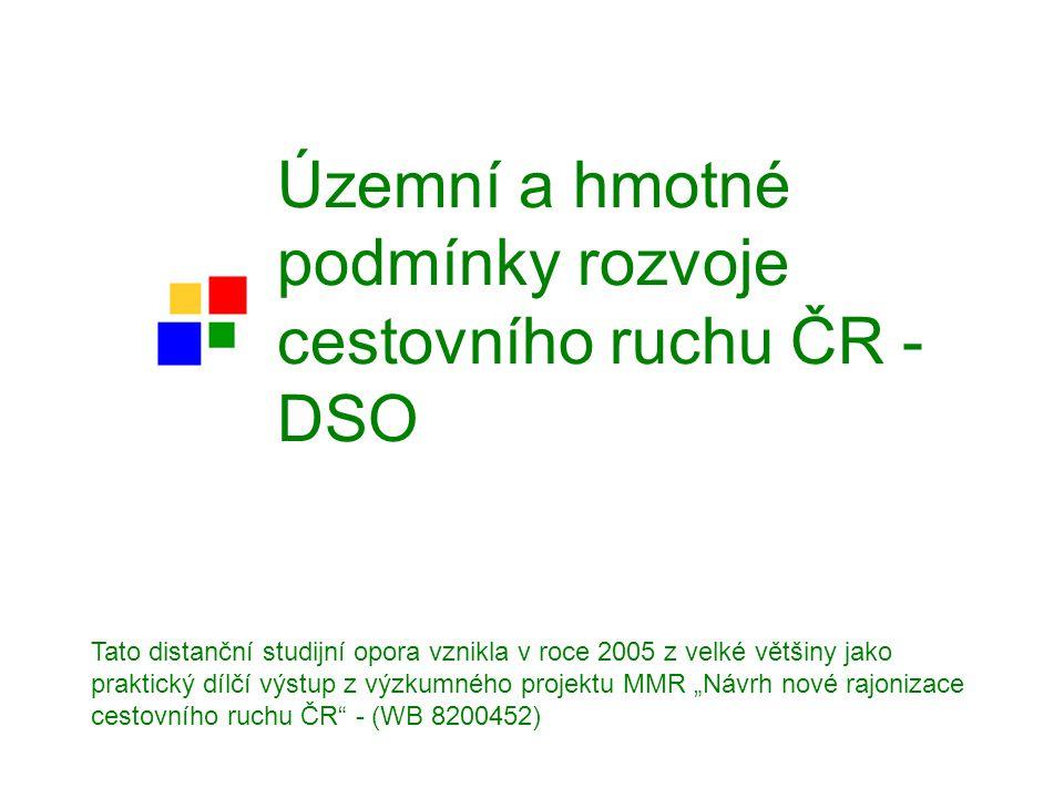Územní a hmotné podmínky rozvoje cestovního ruchu ČR - DSO Tato distanční studijní opora vznikla v roce 2005 z velké většiny jako praktický dílčí výst