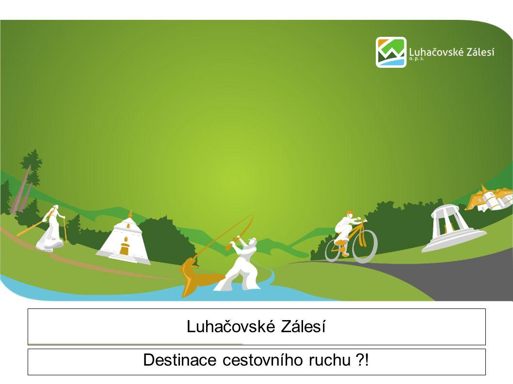 Destinace cestovního ruchu ?.Jak chápeme atraktivní destinaci (Luhačovské Zálesí).
