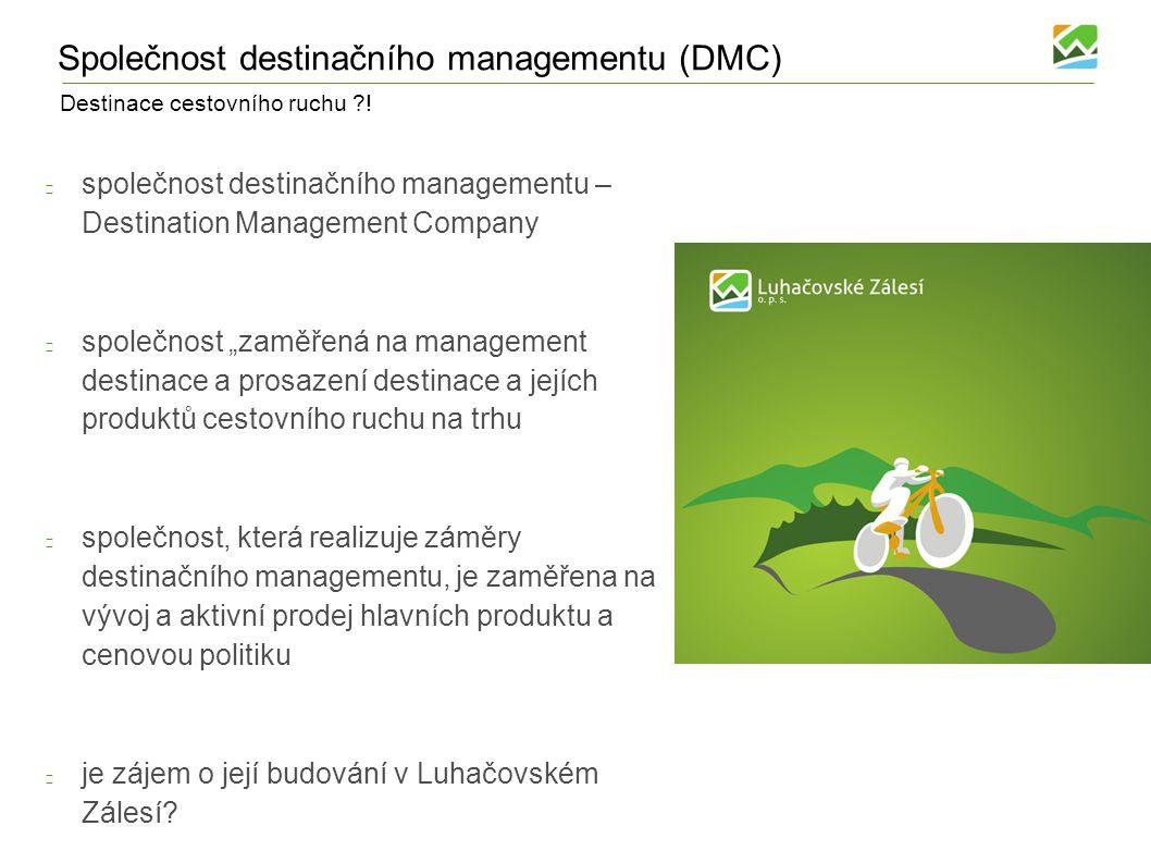 Destinace cestovního ruchu ?! Společnost destinačního managementu (DMC) společnost destinačního managementu – Destination Management Company společnos