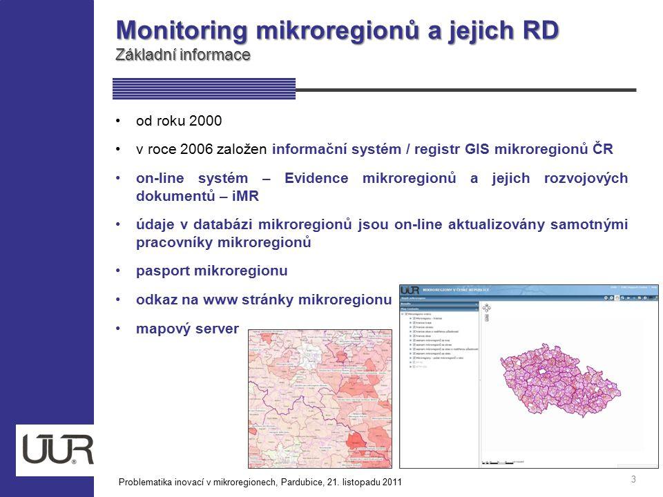 Monitoring mikroregionů a jejich RD Základní informace 3 od roku 2000 v roce 2006 založen informační systém / registr GIS mikroregionů ČR on-line syst