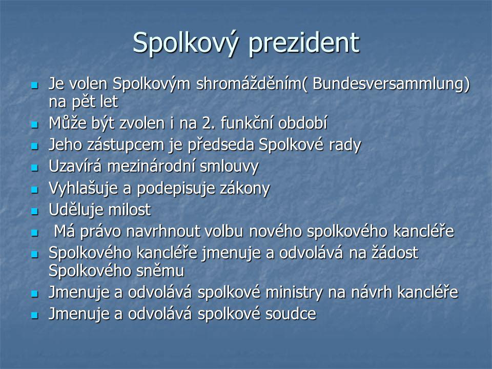 Spolkový prezident Je volen Spolkovým shromážděním( Bundesversammlung) na pět let Je volen Spolkovým shromážděním( Bundesversammlung) na pět let Může