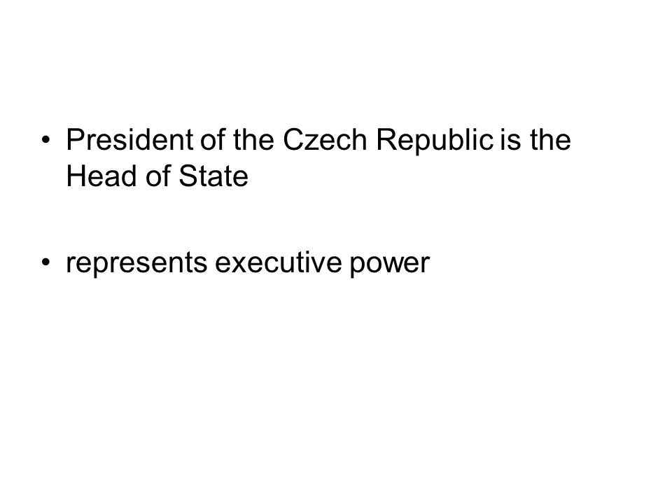 President of the Czech Republic shall represent the State with respect to other countries negotiate and ratify international treaties be the Commander in Chief of the Armed Forces receive heads of diplomatic missions appoint and recall heads of diplomatic missions