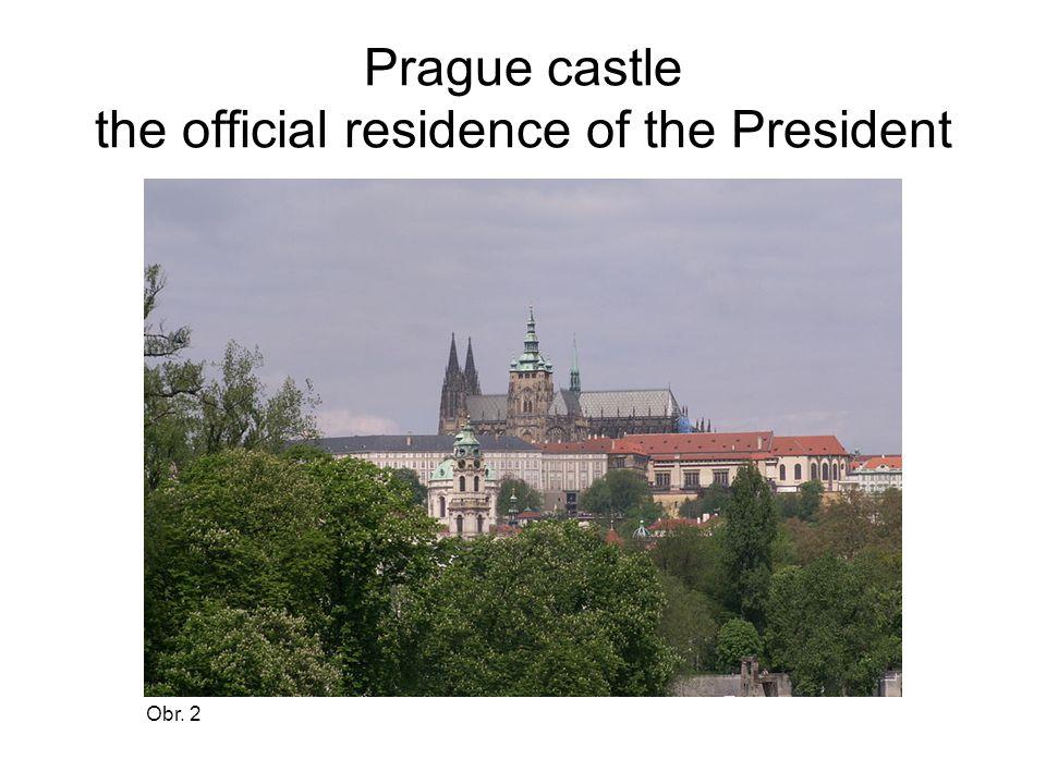 Presidents of the Czech Republic Václav Havel (1989- 2003) Václav Klaus ( 2003- 2013) Miloš Zeman ( 2013- ) The first President of the Czechoslovakia Tomáš Garrigue Masaryk ( 1918- 1935)