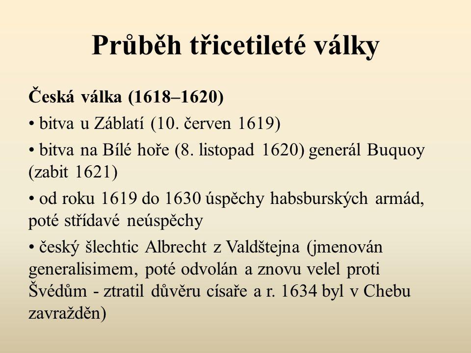 Průběh třicetileté války Česká válka (1618–1620) bitva u Záblatí (10.