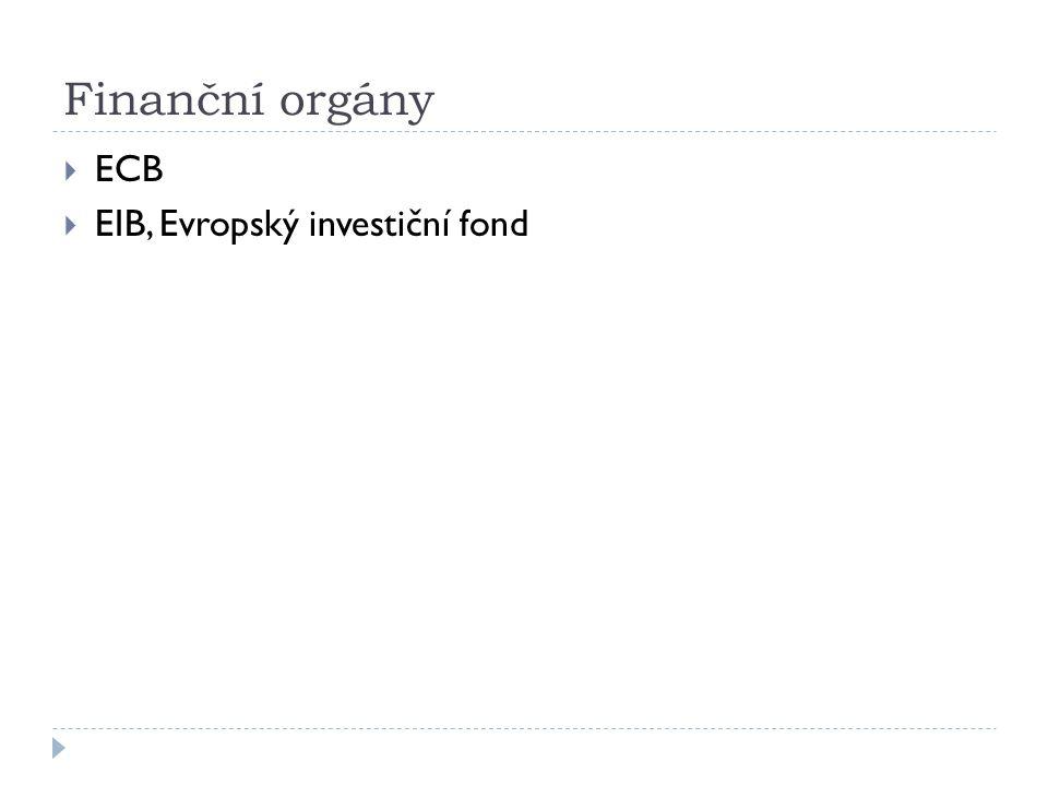 Finanční orgány  ECB  EIB, Evropský investiční fond