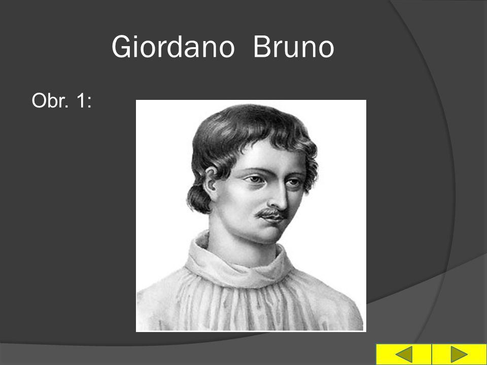 Giordano Bruno Obr. 1: