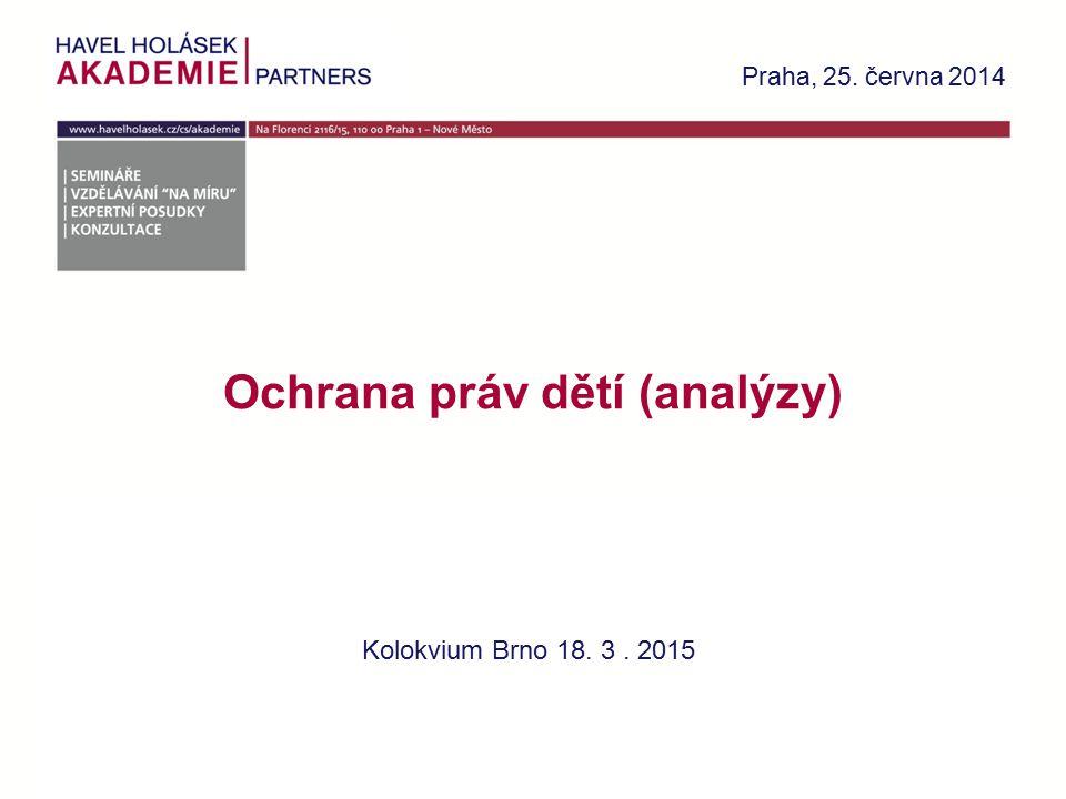 Ochrana práv dětí (analýzy) Praha, 25.