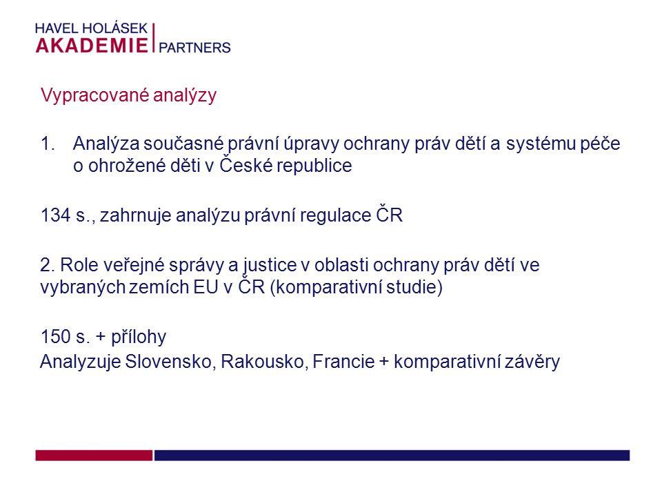 1.Analýza současné právní úpravy ochrany práv dětí a systému péče o ohrožené děti v České republice 134 s., zahrnuje analýzu právní regulace ČR 2.