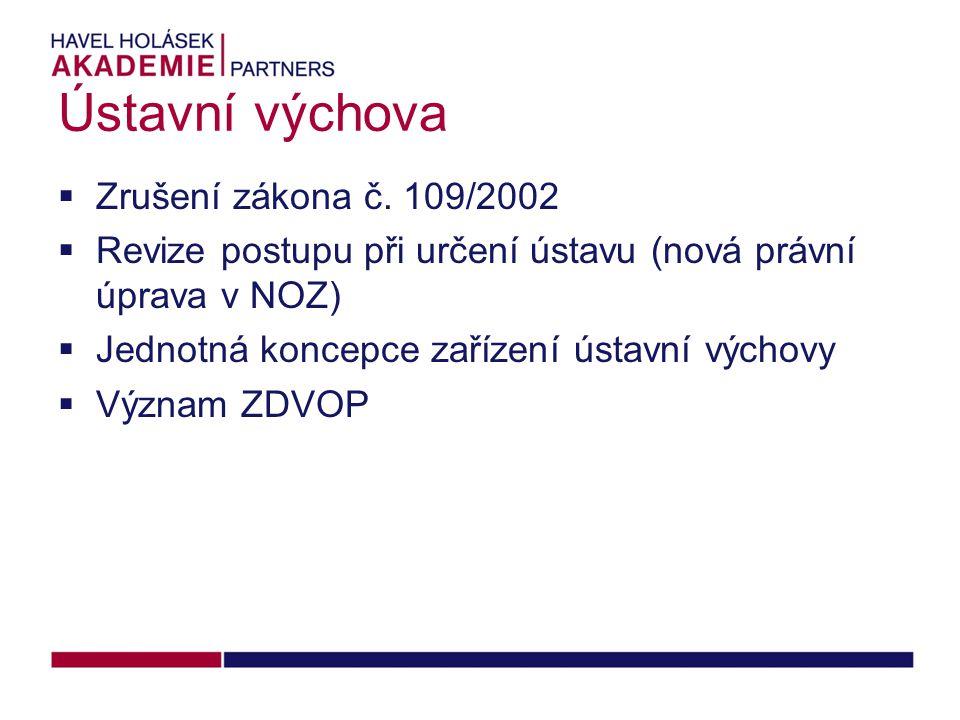Ústavní výchova  Zrušení zákona č.