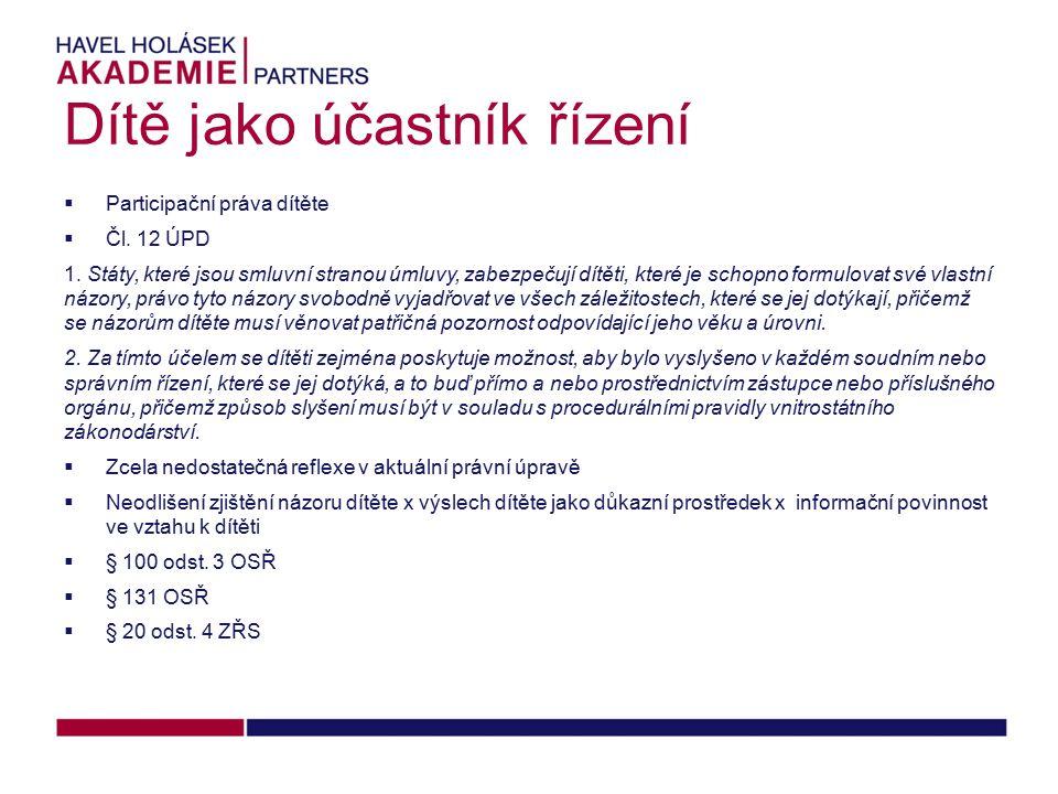 Dítě jako účastník řízení  Participační práva dítěte  Čl.