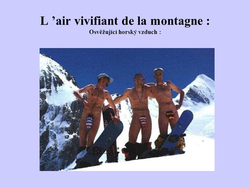 L 'air vivifiant de la montagne : Osvěžující horský vzduch :