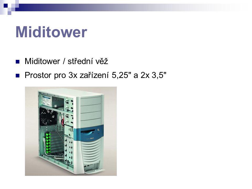 Miditower Miditower / střední věž Prostor pro 3x zařízení 5,25 a 2x 3,5
