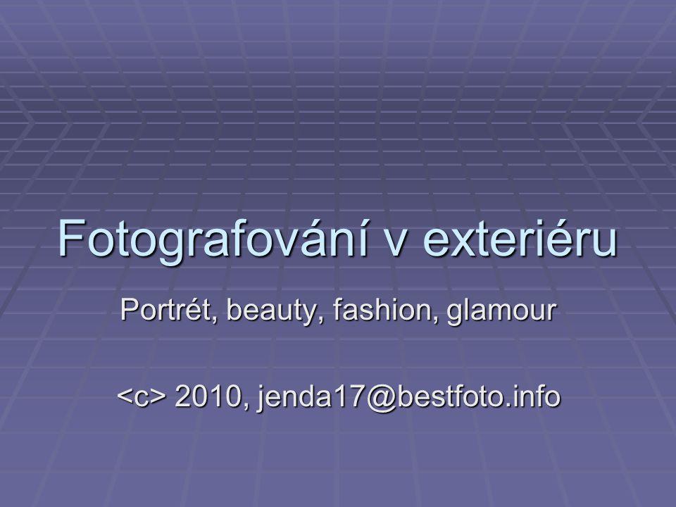 Fotografování v exteriéru Portrét, beauty, fashion, glamour 2010, jenda17@bestfoto.info 2010, jenda17@bestfoto.info