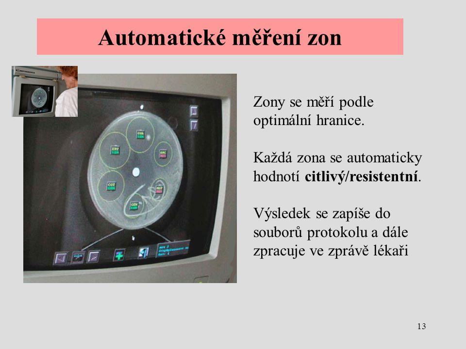 13 Automatické měření zon Zony se měří podle optimální hranice. Každá zona se automaticky hodnotí citlivý/resistentní. Výsledek se zapíše do souborů p